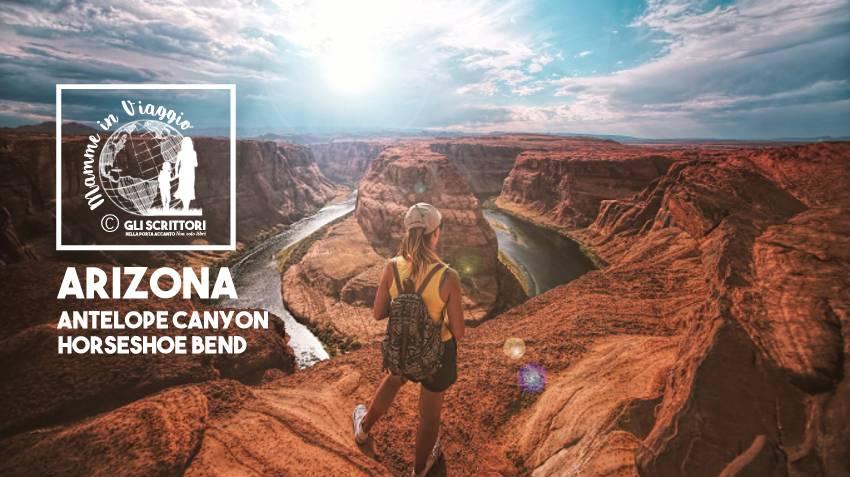 Viaggio in Arizona: Antelope Canyon e Horseshoe Bend