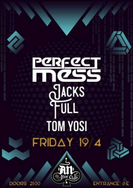 PERFECT MESS: Παρασκευή 19 Απριλίου @ An Club w/ Jacks Full και Tom Yosi