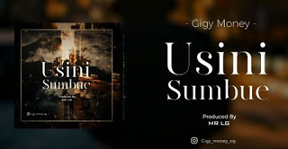 DOWNLOAD AUDIO | Gigy Money – USINISUMBUE