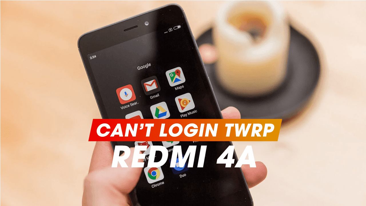 How to Resolve Can't Log in to TWRP Redmi 4A