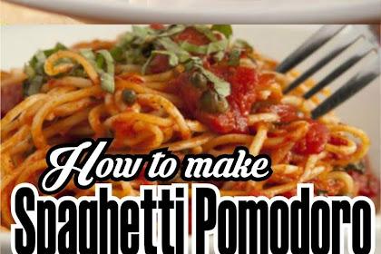 How To Make Spaghetti Pomodoro