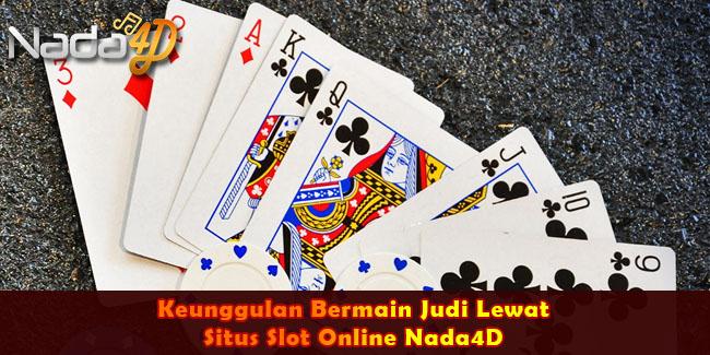 Keunggulan Bermain Judi Lewat Situs Slot Online Nada4D
