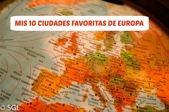 Mis 10 ciudades favoritas de Europa