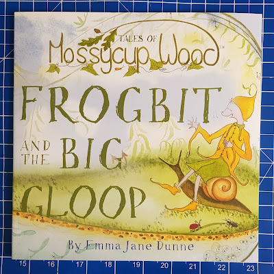 Frogbit And The Big Gloop by Emma Jane Dunne Childrens book cover