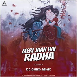 MERI JAAN HAI RADHA (REWORK 2020) - DJ CHIKS REMIX