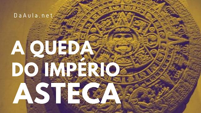 História: A Conquista do Império Asteca