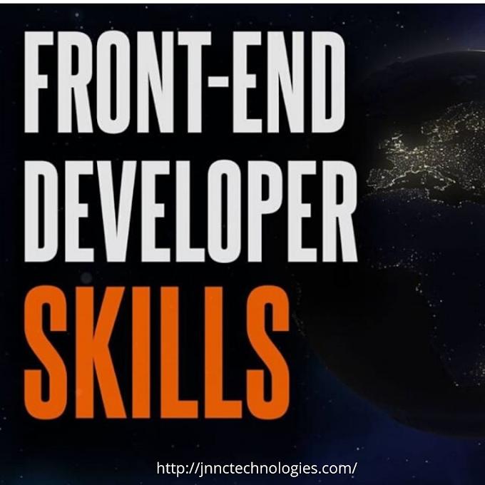 Front End Developer Skills (JNNC Technologies Pvt.Ltd)