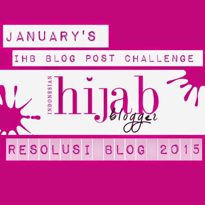 http://www.indonesian-hijabblogger.com/2015/01/ihb-january-blog-post-challenge.html