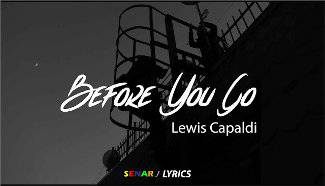 Lirik Lagu Before You Go – Lewis Capaldi. Makna Dan Terjemahan. lirik lagu before you go lewis capaldi dan terjemahan, lirik dan arti lagu before you go lewis capaldi. lirik bofore you go dan artinya. makna lagu bofore you go. makna lagu before you go  lagu before you go menceritakan tentang  makna lagu forever lewis capaldi  lirik lagu someone you loved - lewis capaldi metrolagu  so before you go artinya  before you go cover