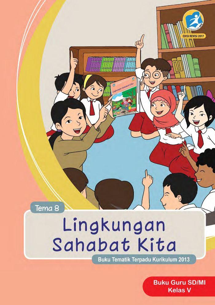 Buku Guru Tematik  SD Kelas V Tema 8 Lingkungan Sahabat Kita