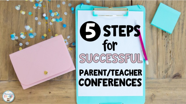 5 Steps to Have Successful Parent Teacher Conferenes