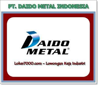 Loker PT Daido Metal Indonesia Cikarang, bekasi, Karawang 2019