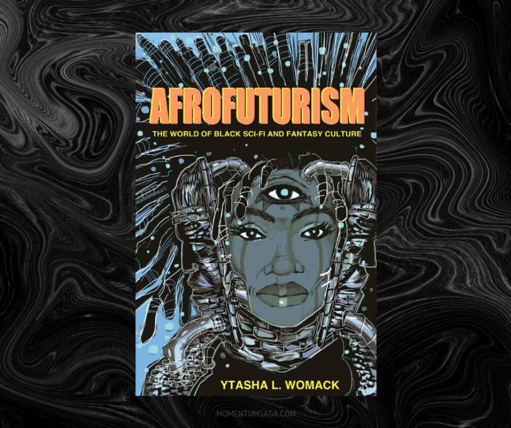 Resenha: Afrofuturism, de Ytasha L. Womack