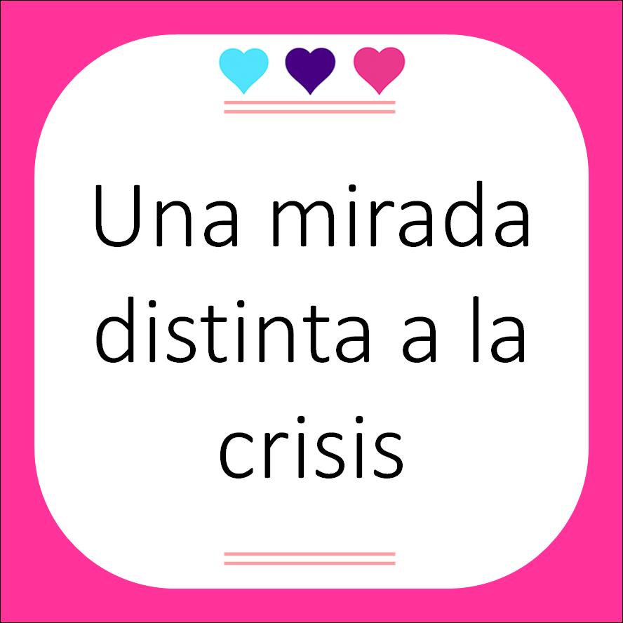 mirada a la crisis