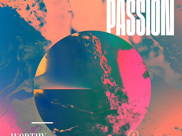 Get Inspired with New Music from Passion Band: Worthy of Your Name CD #Review + #Giveaway