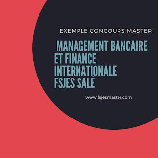 Exemple Concours Master Management Bancaire et Finance Internationale - Fsjes Salé