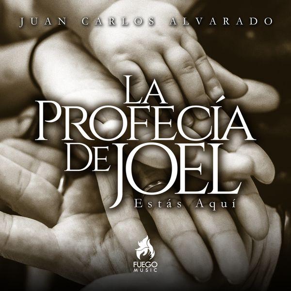 Juan Carlos Alvarado – La Profecia de Joel (Single) 2021 (Exclusivo WC)