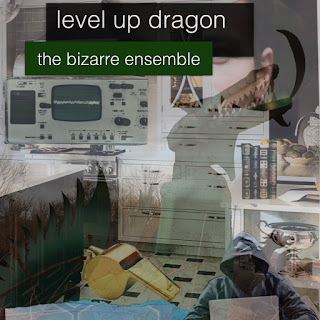 level up dragon - the bizarre ensemble