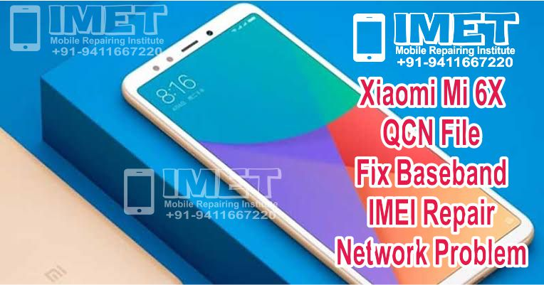 Xiaomi Mi 6X QCN File For Repair IMEI & Unknown Baseband