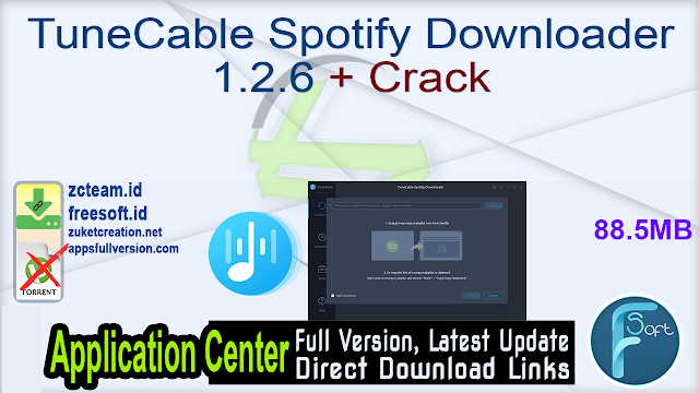 TuneCable Spotify Downloader 1.2.6 + Crack_ ZcTeam.id