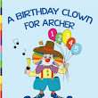 INTRODUCING - A BIRTHDAY CLOWN FOR ARCHER