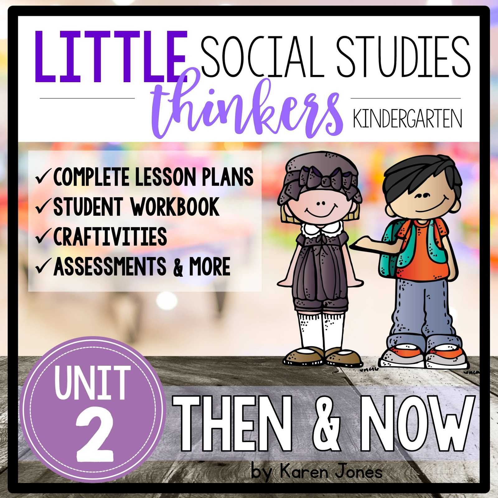 little social studies thinkers unit 2 then and now mrs jones s