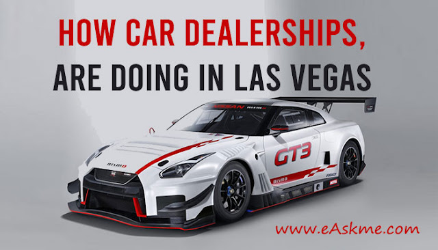 Car Dealership Reap From Booming Car Sales: How Car Dealerships, Like Don Forman Nissan, Are Doing In Las Vegas: eAskme