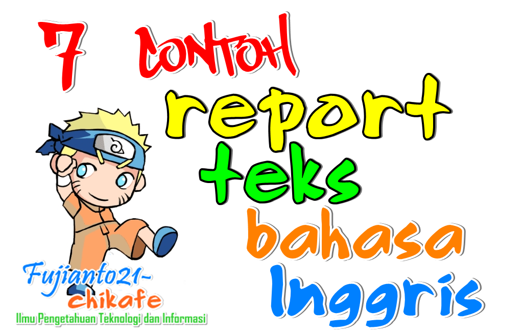 7 Contoh Report Text Bahasa Inggris Terbaru Fujianto21 Chikafe