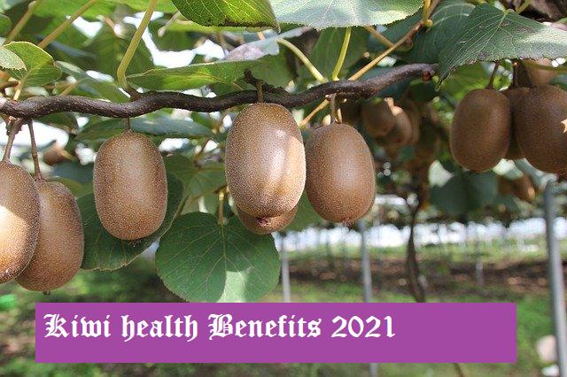Kiwi health benefits 2021,