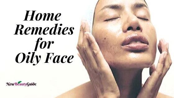 13 Home Remedies for Oily Face you need to know