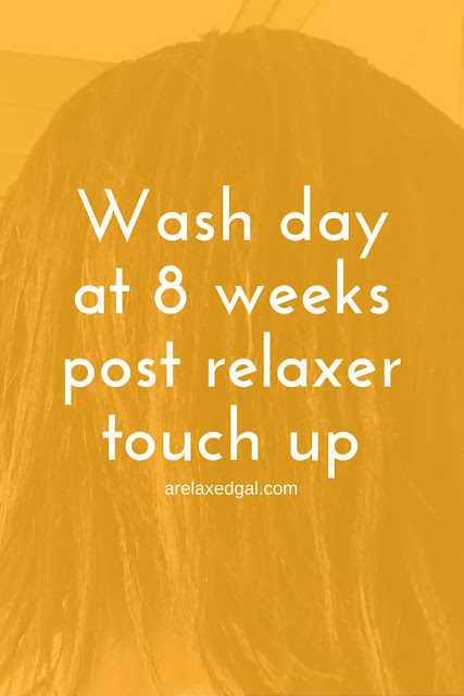 A Relaxed Gal shares a simple wash day experience at 8 weeks post relaxer touch up | @arelaxedgal
