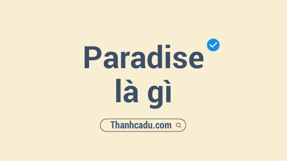 paradise dich,heaven la gi,paradise nghia la gi,paradise la gi,tropical paradise,embroidery la gi,paradise meaning,parade la gi,heaven khac gi paradise