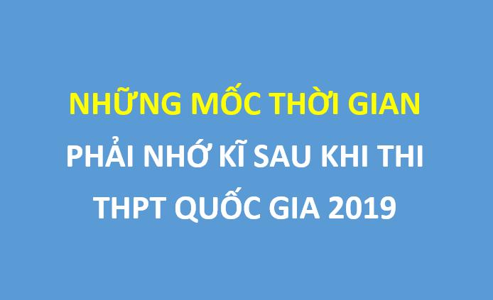Những mốc thời gian cần phải nhớ sau kỳ thi THPT Quốc gia 2019