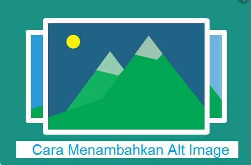 Cara Menambahkan Alt Image atau Title Pada Postingan Blog