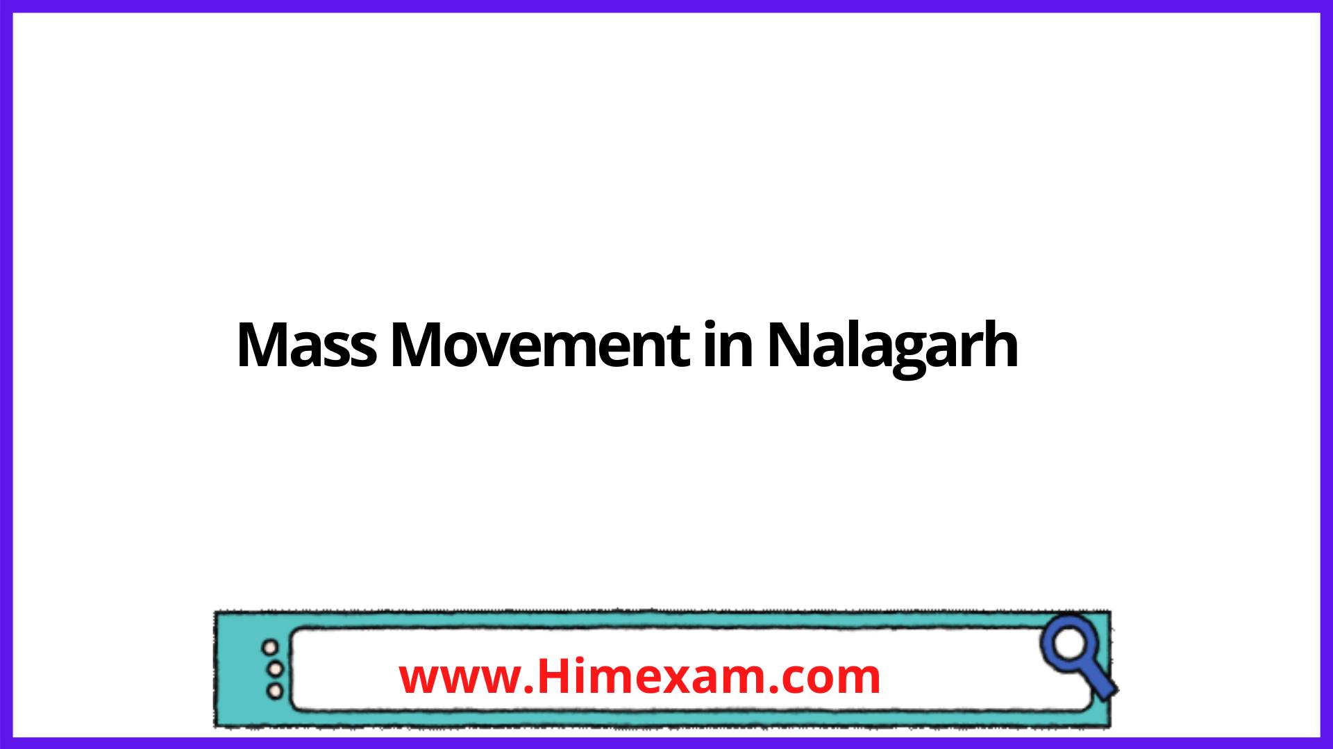 Mass Movement in Nalagarh