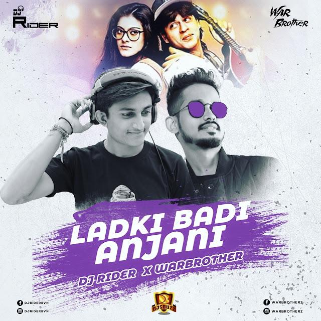Ladki Badi Anjani Hai (Remix) – DJ Rider & War Brothers