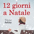 [Libri] 12 giorni a Natale di Trisha Ashley
