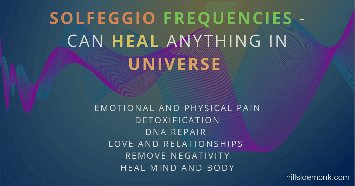 Hill Side Monk: Solfeggio Frequencies Benefits | 528 Hz