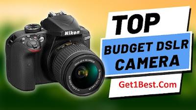 Top 10 Best Budget DSLR Camera