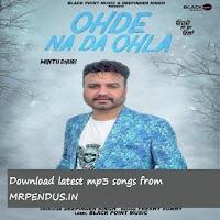 Ohde Na Da Ohla - Mintu Dhuri download free mp3