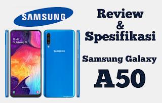 Review dan Spesifikasi Samsung Galaxy A50 dengan Kelebihannya