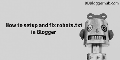 How to setup and fix robots.txt in Blogger for SEO [Step by Step instructions]