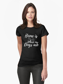 Home is where my dogs are T-shirt design by iRenza.