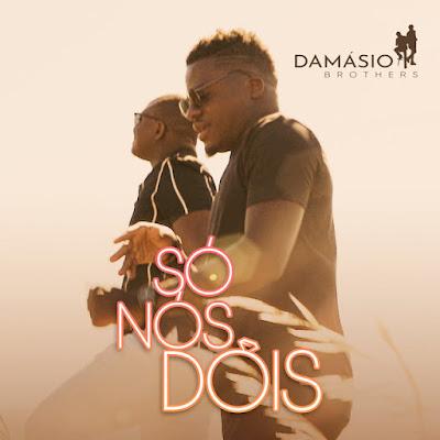 Damásio Brothers - Só Nós Dois [Download]