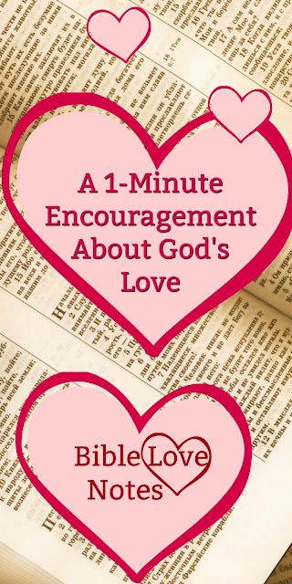 This is such a wonderful truth about God's Love. Even if you've heard it a hundred times, you need to hear it again today! #Godslove #BibleLoveNotes #Devotions