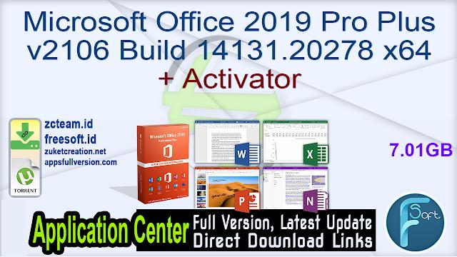 Microsoft Office 2019 Pro Plus v2106 Build 14131.20278 x64 + Activator_ ZcTeam.id