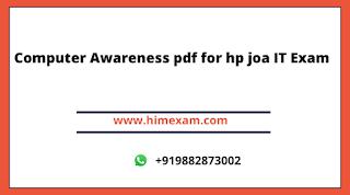 Computer Awareness pdf for hp joa IT Exam