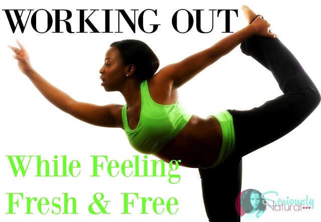 Working Out While Feeling Fresh & Free