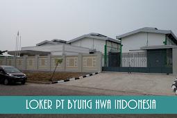 Lowongan Kerja PT Byung Hwa Indonesia Juli 2018