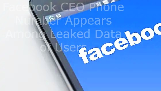 Facebook CEO Phone Number Appears Among Leaked Data of Users